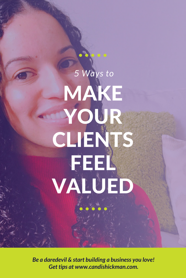 5 Ways To Make Your Clients Feel Valued