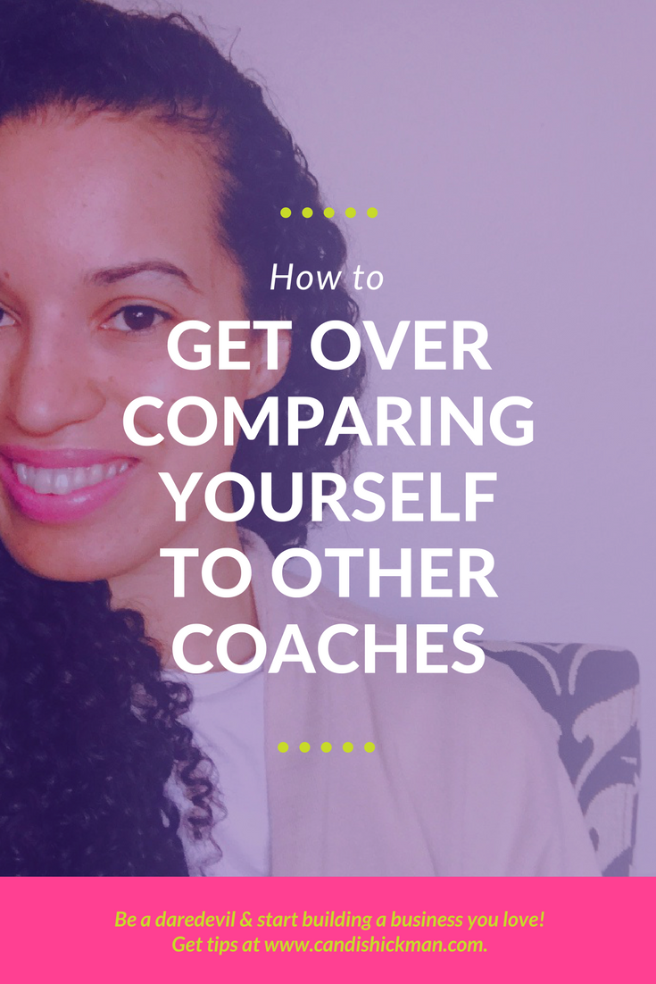 How to Get Over Comparing Yourself to Other Coaches