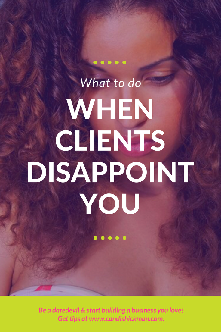 What To Do When Clients Disappoint You
