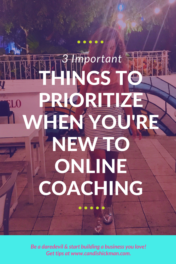 3 Things To Prioritize When You're New to Online Coaching
